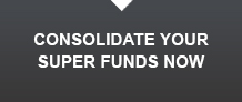 Consolidate Your Super Funds Now